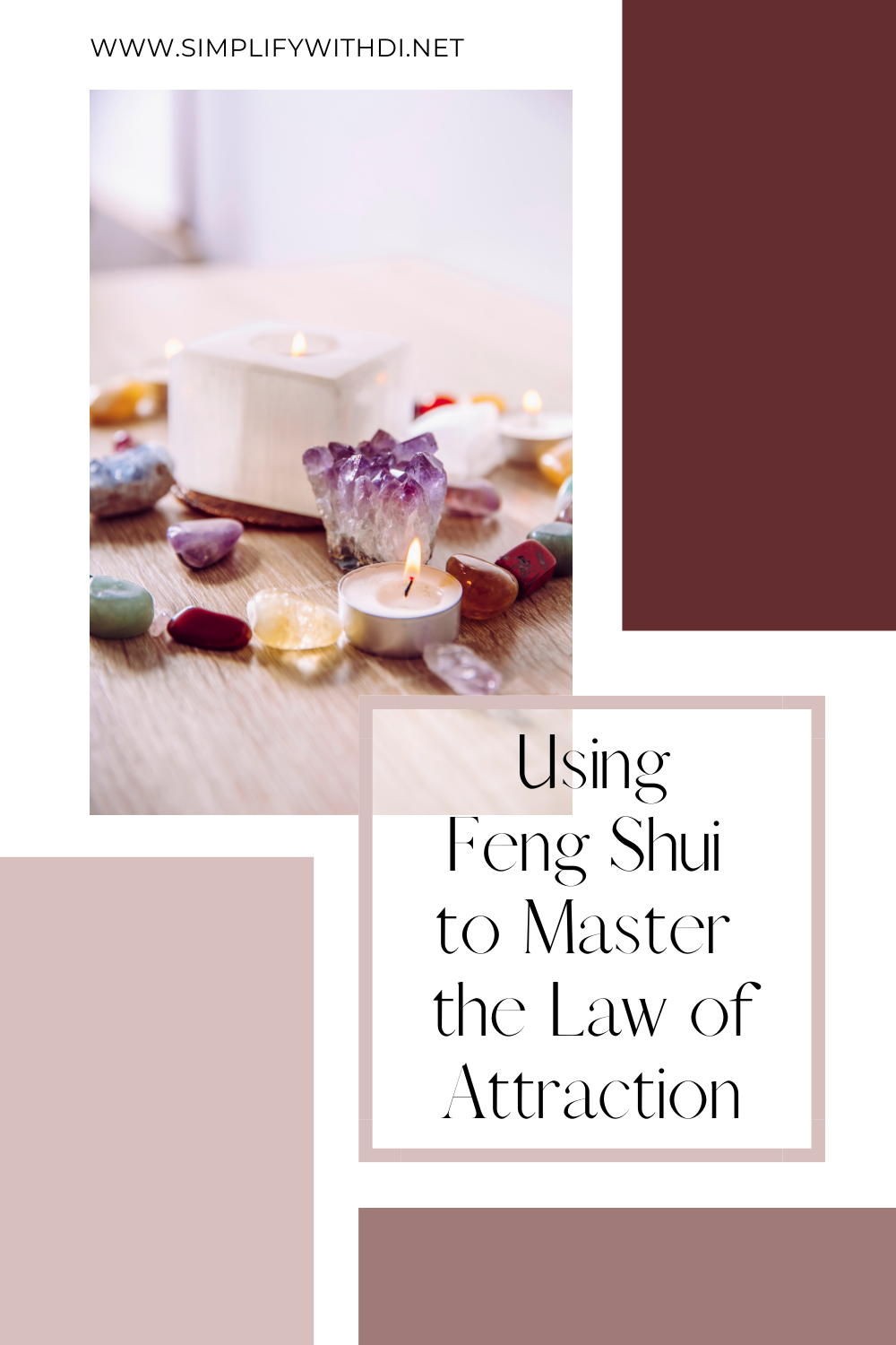 Using Feng Shui to Master the Law of Attraction - Simplify With Di