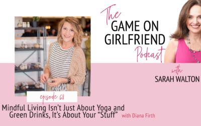 Diana Discusses Mindful Living on the 'Game on Girlfriend' Podcast